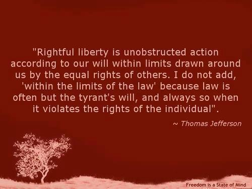 rightfull_liberty_is_unobstructed_action_according_to_our_will_within_limits_drawn_around_us_by_the_equal_rights_of_others[1]